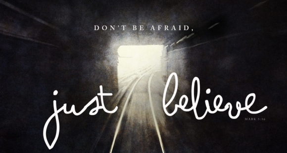 1364494844_don_t_be_afraid_just_believe